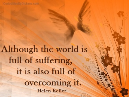 although-the-world-is-full-of-suffering-it-is-also-full-of-overcoming-it-helen-keller-adversity-quotes