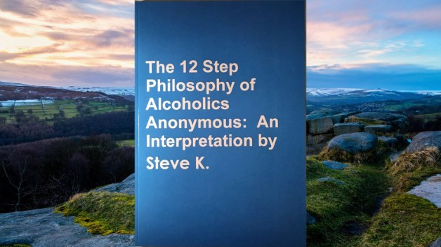 Episode-58-The-12-Step-Philosophy-of-Alcoholics-Anonymous-by-Steve-K.
