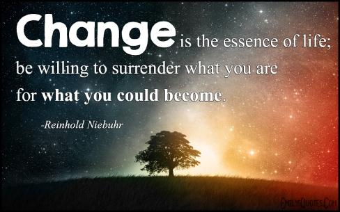 EmilysQuotes_Com-change-essence-life-willing-surrender-amazing-great-inspirational-wisdom-Reinhold-Niebuhr