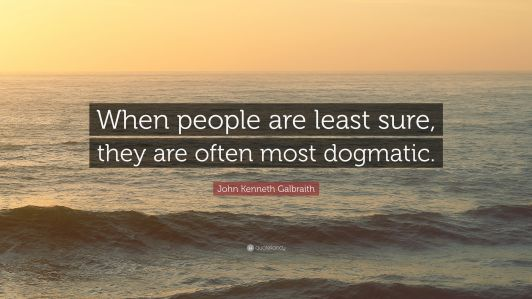 2966366-John-Kenneth-Galbraith-Quote-When-people-are-least-sure-they-are